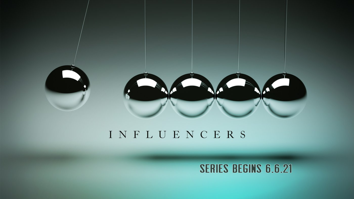New Teaching Series on the Great Influencers in the Bible!