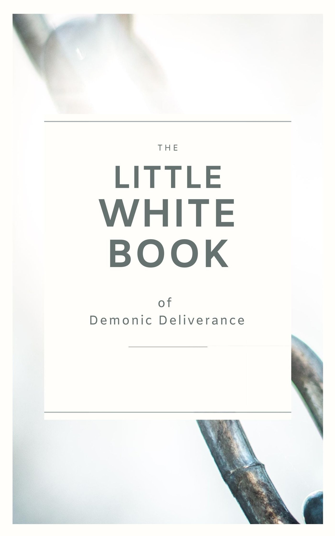 Little White Book of Demonic Deliverance