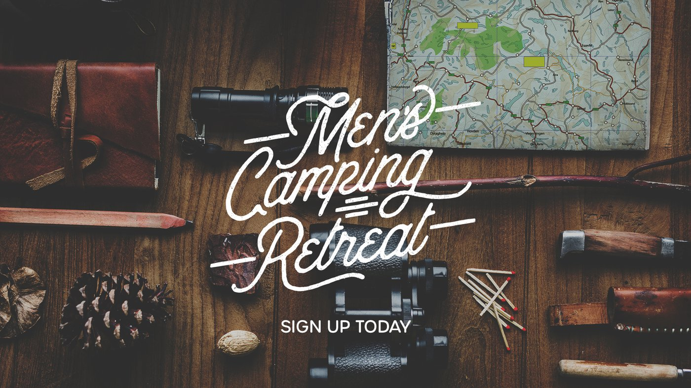 Sign up for our Legacy Men's Camping Retreat on July 10-11, 2020.