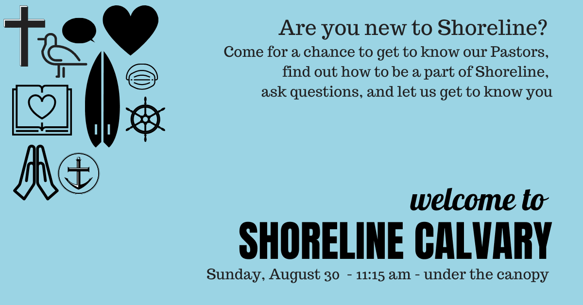 Welcome to Shoreline -Sunday, 8/30 at 11:15 am - under the canopy