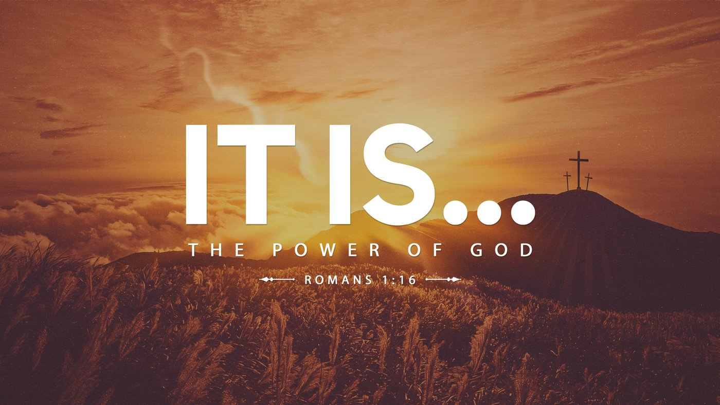 It Is...The Power Of God