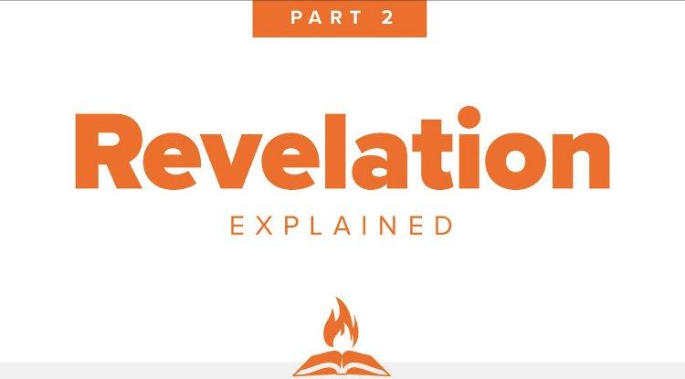 Revelation Explained: Part 2