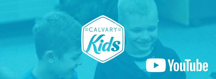 Calvary Kids YouTube Channel