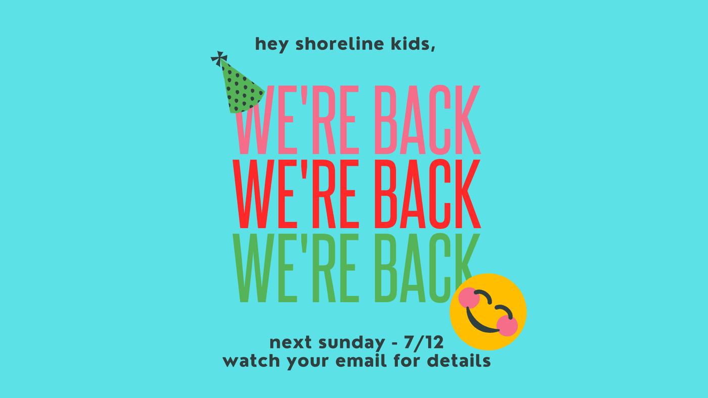 Shoreline Kids restarts NEXT Sunday