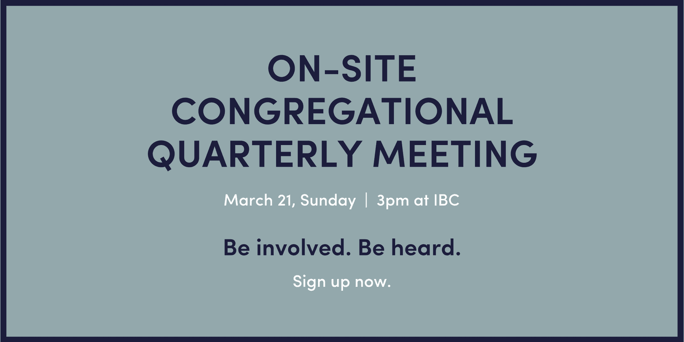 IBC on-site congregational quarterly meeting